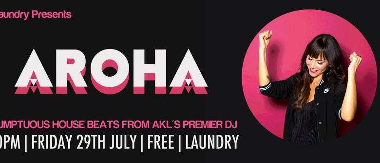 Laundry Presents DJ Aroha (AKL)