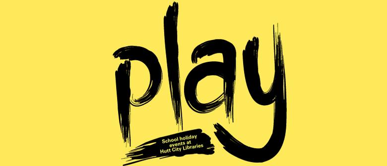 Play - School Holidays At Hutt City Libraries