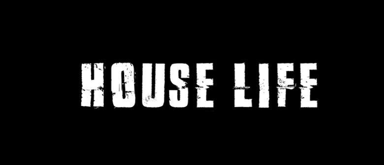 House Life