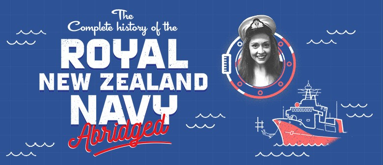 The Complete History of The Royal New Zealand Navy Abridged