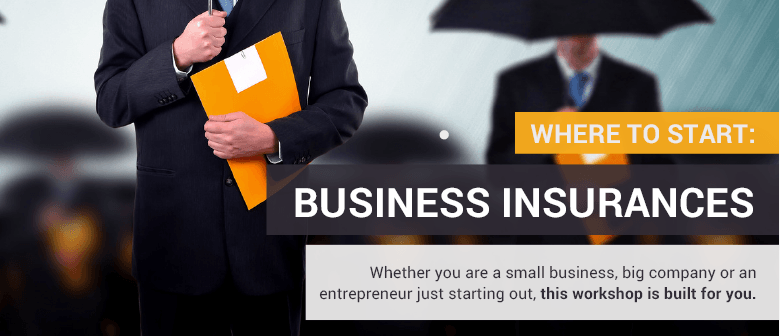 Where to Start: Business Insurances