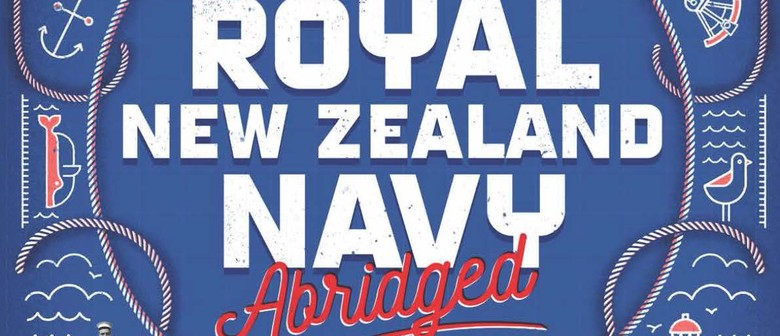 Complete History of the Royal NZ Navy - Nelson Arts Festival