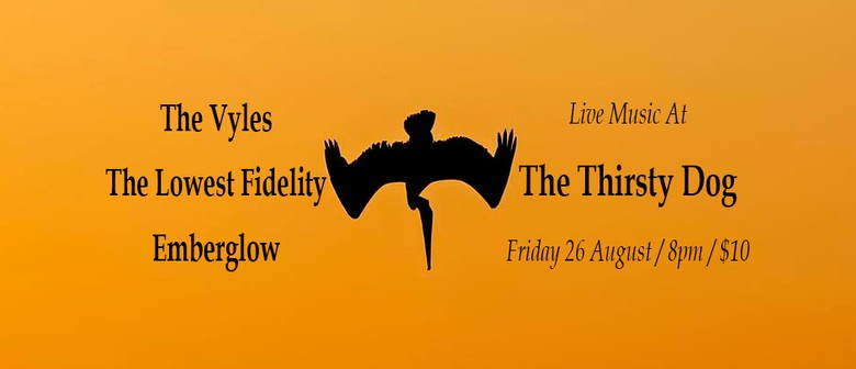 The Vyles, The Lowest Fidelity & Emberglow