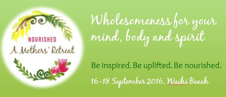 Nourished: A Mothers' Retreat