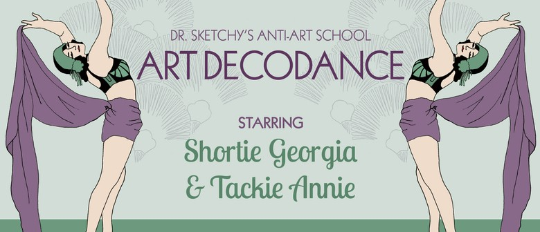 Dr. Sketchy's Anti-Art School: Art Decodance
