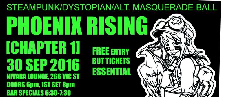Phoenix Rising - Steampunk, Dystopian & Alt. Masquerade Ball