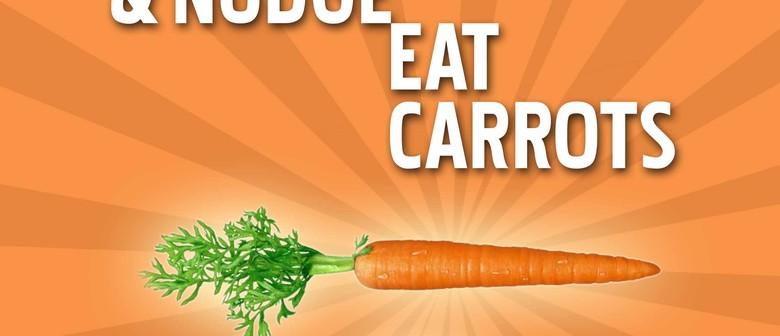 Nipper & Nudge Eat Carrots