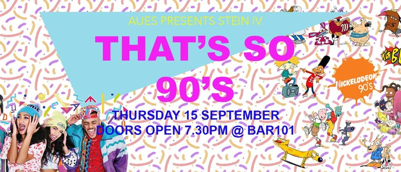 AUES Presents Stein IV: That's so 90's