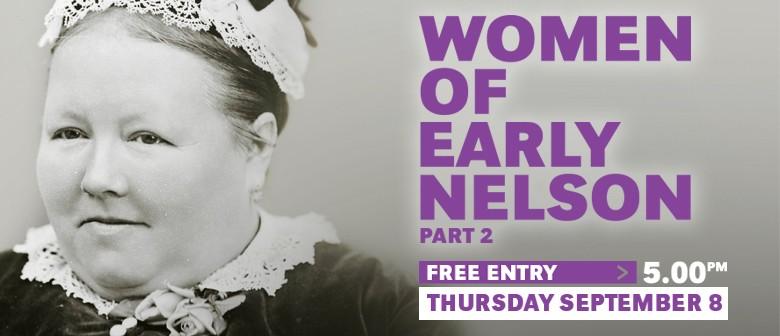 Women of Early Nelson - Part 2