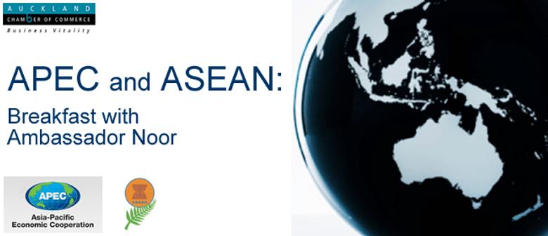 APEC and ASEAN: Breakfast with Ambassador Noor