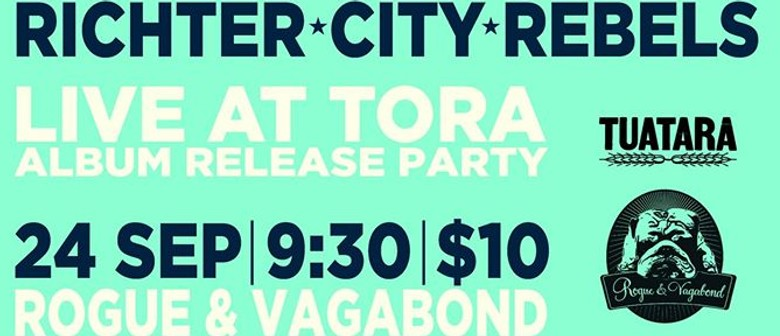 Richter City Rebels 'Live At Tora' - Album Release Party