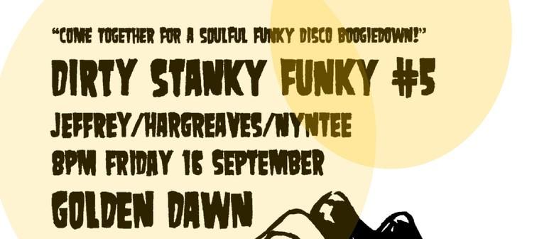Dirty Stanky Funky #5