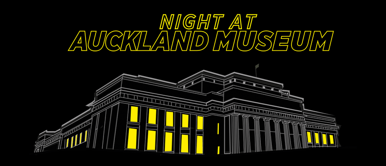 Night At Auckland Museum: Time Warped: SOLD OUT