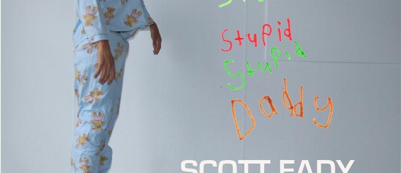 Scott Eady: Stupid Stupid Stupid Stupid Stupid Daddy