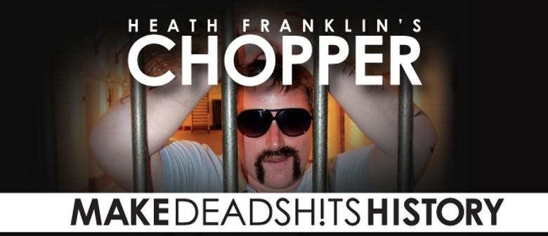 Heath Franklin's Chopper in Make Deadsh!ts History