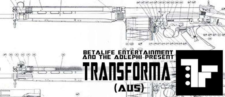 Betalife Entertainment Presents: Transforma (Aus)