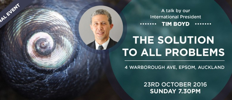 Public Talk - The Solution to All Problems by Tim Boyd