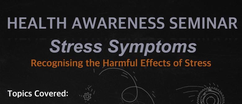 Health Awareness Seminar - Stress Symptoms