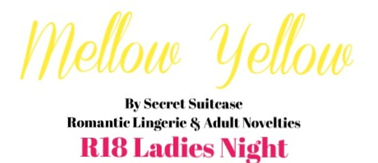 Mellow Yellow - Ladies Night