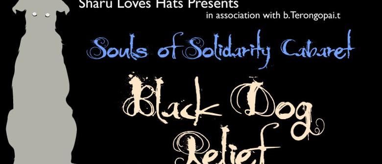 Black Dog Relief: Souls of Solidarity Cabaret