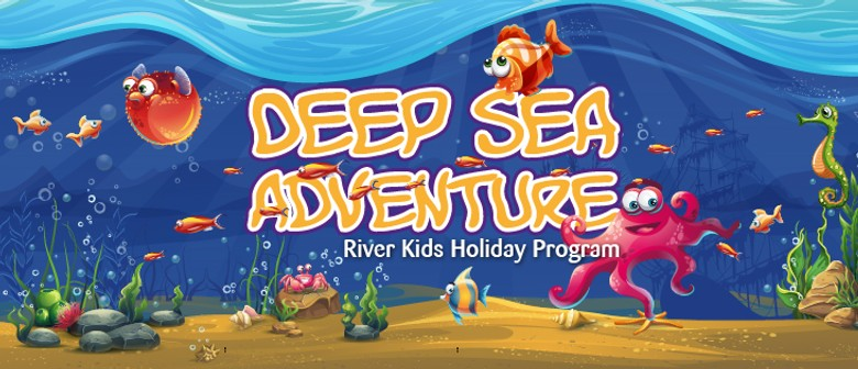 Deep Sea Adventure - Holiday Program