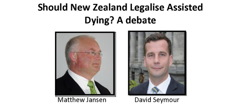 Euthanasia: Should NZ Legalise Assisted Dying? A Debate