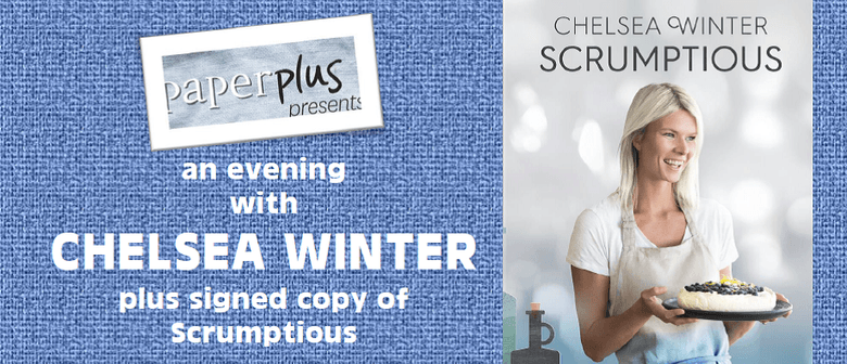 PaperPlus presents Chelsea's Kitchen with Chelsea Winter