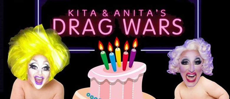 Drag Wars - Comedy Drag Queens - 1st Birthday Anniversary!