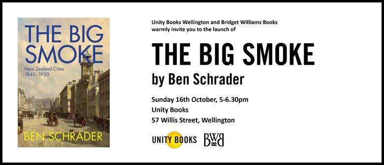 Book Launch - The Big Smoke by Ben Schrader