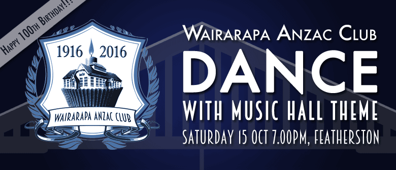 Wairarapa Anzac Club Centenary - Dance with Music Hall Theme