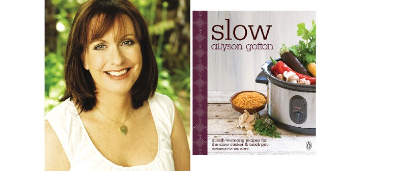 Master the Art of Slow Cooking With Allyson Gofton: SOLD OUT