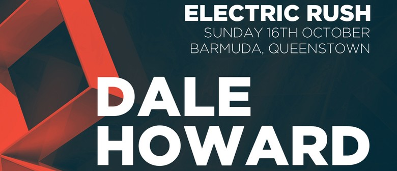 Electric Rush Ft. Dale Howard, Ribera & More