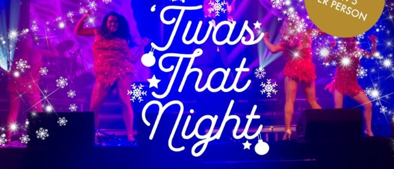 Twas That Night - Dinner, Show & Cabaret