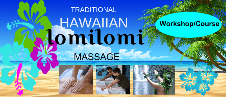 Hawaiian Lomilomi Massage Level One Workshop-Course