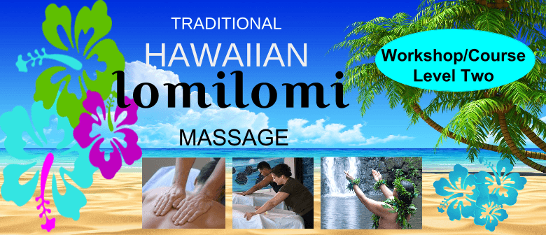 Hawaiian Lomilomi Massage Level Two Workshop-Course