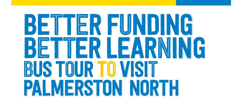 Better Funding Better Learning BUS Visit - NZEI, PPTA & E Tu