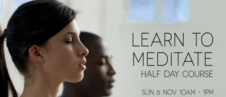 Learn to Meditate Half-day Course