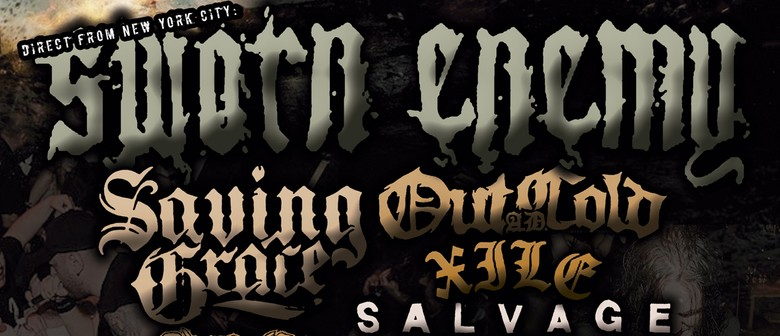 Sworn Enemy (USA), Saving Grace, Xile, Out Cold AD & Guests
