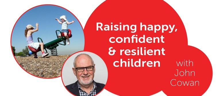 Raising Happy Confident Resilient Children