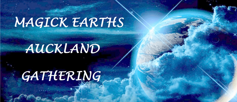 Magick Earth Auckland Gathering - Spring 2016