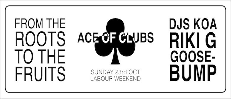 Ace of Clubs - From the Roots to The Fruits