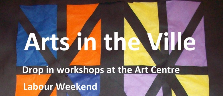 Arts In the Ville Drop In Workshops