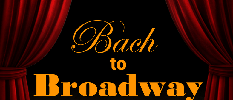 Bach to Broadway
