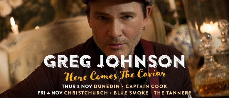 Greg Johnson - Here Comes The Caviar tour
