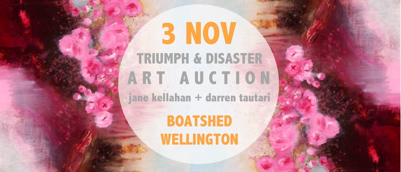 Jane Kellahan/Darren Tautari, Triumph & Disaster Art Auction