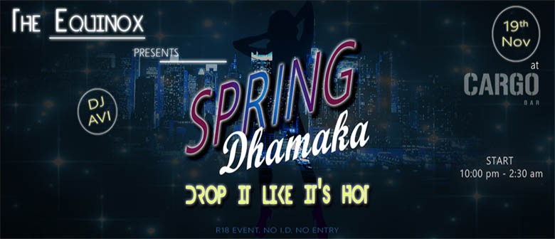 The Equinox presents - Spring Dhamaka