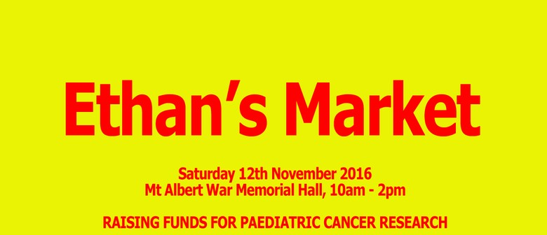 Ethan's Market: Raising Funds for Paediatric Cancer Research