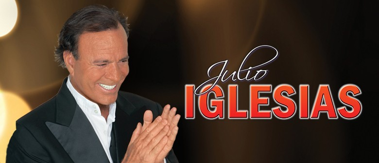 Julio Iglesias - Greatest Hits Tour: CANCELLED
