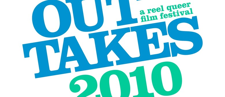 Out Takes 2010: A Reel Queer Film Festival