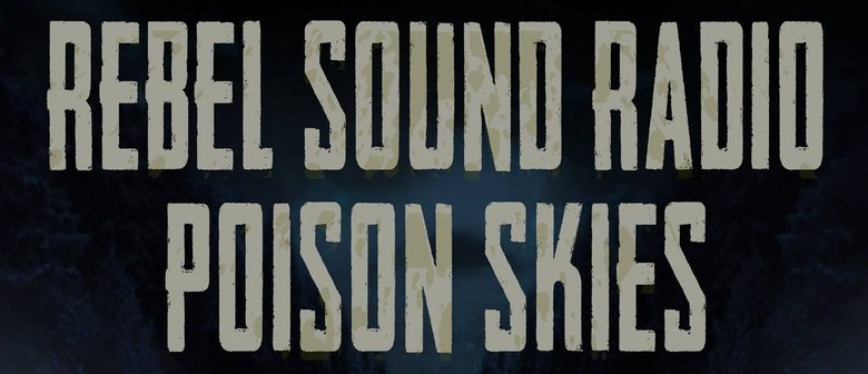 Poison Skies and Rebel Sound Radio - Road Rage Tour